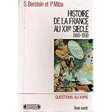 Histoire de la France au XXe siècle. Tome 1 1900-1930