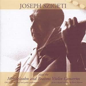 Szigeti Plays Mendelssohn and Brahms