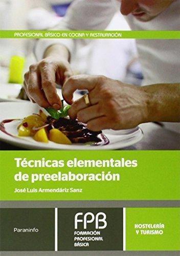 Técnicas elementales de preelaboración por José Luis Armendáriz Sanz