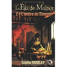 L'ombre de l'ennemi: L'élu de Milnor tome 2