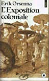 L'EXPOSITION COLONIALE - POINTS/LIVRE DE POCHE - 01/01/1990