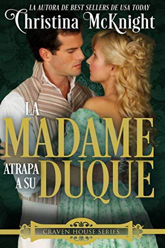 La Madame atrapa a su Duque. por Christina McKnight
