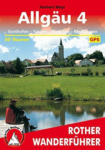 Download Allgäu 4: Sonthofen - Füssen - Kempten - Kaufbeuren. 50 Touren. Mit GPS-Tracks.