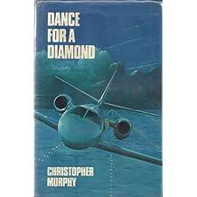DANCE FOR A DIAMOND