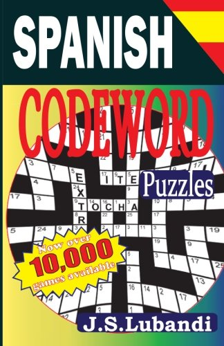 Spanish Codeword Puzzles: Volume 1 por J S Lubandi