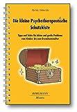Die kleine Psychotherapeutische Schatzkiste: Tipps und Tricks für kleine und große Probleme vom Kinder- bis zum Erwachsenenalter, Teil 1 by Filip Caby (2014-05-22)