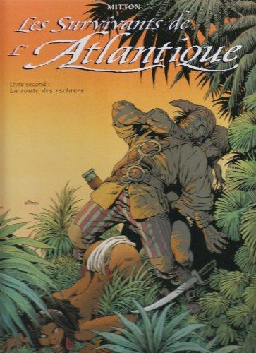 Les Survivants de l'Atlantique, tome 2 : La Route des esclaves