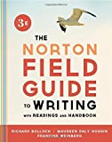 The Norton Field Guide to Writing, with Readings and Handbook (Third Edition) by Richard Bullock (2013-02-01)