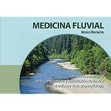 Medicina fluvial: Un nuevo paradigma en la conservación y restauración de los ríos bajo el enfoque de la geomorfología