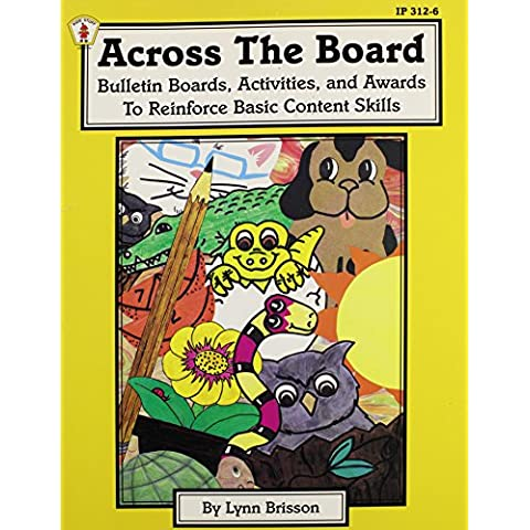 Across the Board: Bulletin Boards, Activities, & Awards to Reinforce Basic Content Skills