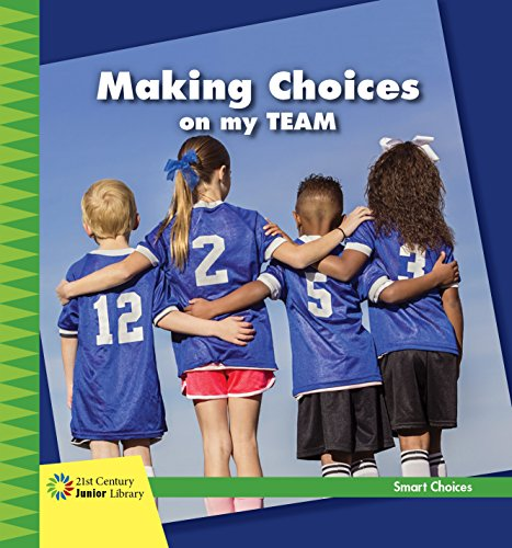 Making Choices on my Team (21st Century Junior Library: Smart Choices) (English Edition) por Diane Lindsey Reeves