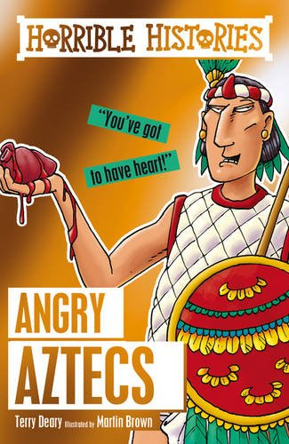 Angry Aztecs (Horrible Histories) por Terry Deary
