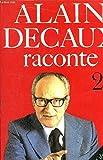 ALAIN DECAUX RACONTE. Tome 2