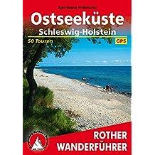 Ostseeküste: Schleswig-Holstein. 50 Touren. Mit GPS-Daten (Rother Wanderführer)