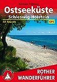 Ostseeküste: Schleswig-Holstein. 50 Touren. Mit GPS-Daten (Rother Wanderführer) - Bernhard Pollmann
