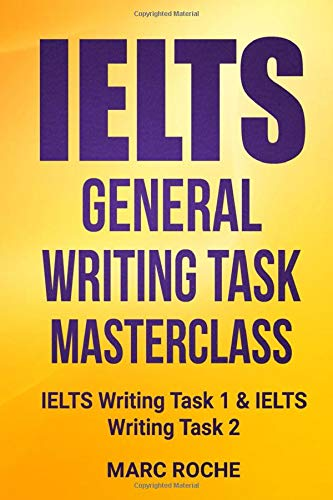 IELTS General Writing Task Masterclass ®: IELTS Writing Task 1 & IELTS Writing Task 2 por Marc Roche