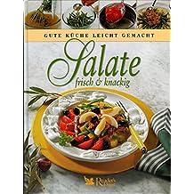 Salate frisch und knackig Gute Küche leicht gemacht