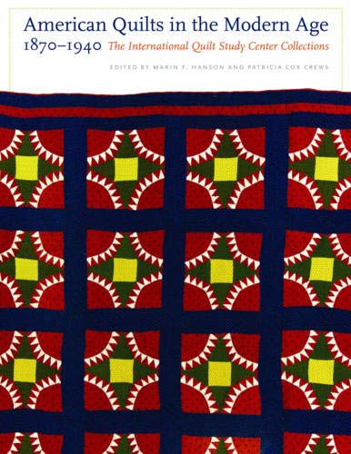 American Quilts in the Modern Age, 1870-1940 -