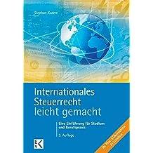 Internationales Steuerrecht - leicht gemacht: Eine Einführung für Studium und Berufspraxis (BLAUE SERIE)