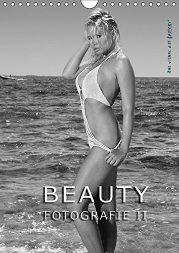 BEAUTY FOTOGRAFIE II (Wandkalender 2017 DIN A4 hoch): Internationale Models perfekt in mediterraner Umgebung inszeniert (Monatskalender, 14 Seiten ) (CALVENDO Menschen)