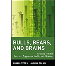 [(Bulls, Bears and Brains : Investing with the Best and Brightest of the Financial Internet)] [By (author) Adam Leitzes ] published on (February, 2002)