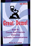 Great Demo!: How To Create And Execute Stunning Software Demonstrations (English Edition)