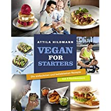 Vegan for Starters: Die einfachsten und beliebtesten Rezepte aus 4 Kochbüchern
