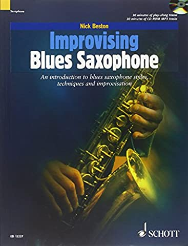 Improvising Blues Saxophone: An Introduction to Blues Saxophone Styles, Techniques and Improvisation Including Transpositions of All Pieces for Tenor Saxophone