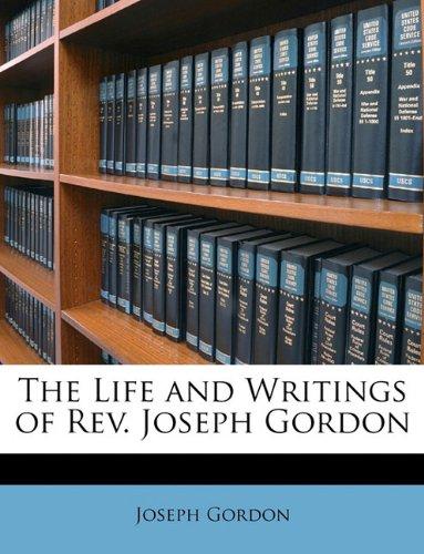 The Life and Writings of Rev. Joseph Gordon