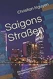 Saigons Straßen: Die Geschichte eines Landes im Spiegel ihrer Straßennamen