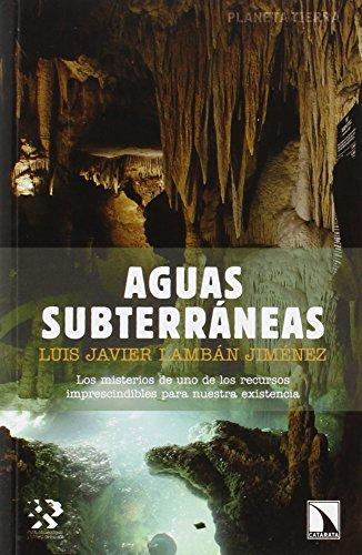 Aguas subterráneas por Luis Javier Lambán Jiménez