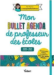 Mon Bullet Agenda de professeur des écoles 2020/2021 - Encore plus d'idées et d'astuces pour une année