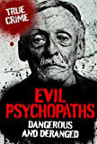 EVIL PSYCHOPATHS (True Crime)