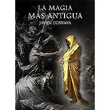 LA MAGIA MÁS ANTIGUA (segunda edición): (Una historia del mago Moon-Ka)