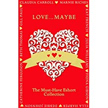 Love...Maybe: The Must-Have Eshort Collection