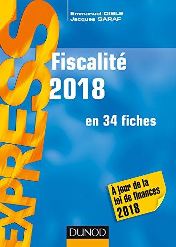 Fiscalit 2018 - en 34 fiches - A jour de la loi de finances 2018