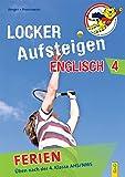 Locker Aufsteigen in Englisch 4 - Ferien: Üben nach der 4. Klasse AHS/NMS (Locker Aufsteigen / Üben in den Ferien)
