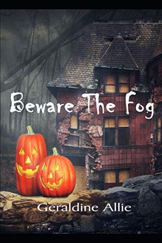 Beware The Fog: A Halloween short story (Scary Legends Halloween-urban)