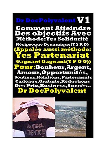 Couverture du livre Comment Atteindre Des Objectifs Avec Méthode Yes Solidarité Réciproque Dynamique(Y S R D)Pour Bonheur Argent Amour opportunités..: comment réussir,comment ... ses objectifs,comment avoir succès