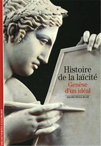 Histoire de la laïcité: Genèse d'un idéal par Henri Pena-Ruiz