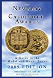 The Newbery and Caldecott Awards: A Guide to the Medal and Honor Books, 2009 Edition (Newbery & Caldecott Awards)
