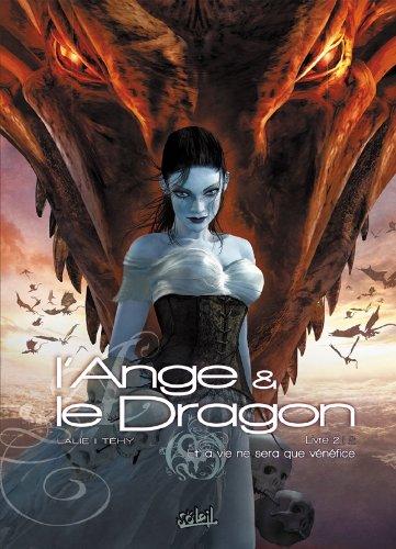 L'Ange et le Dragon T02: Et la vie ne sera que vénéfice