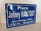 JOHNNY HALLYDAY Plaque de rue PLACE JOHNNY .. création collector