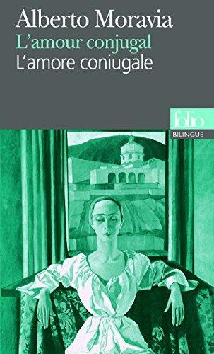 L'Amour conjugal : L'Amore coniugale, édition bilingue (français/italien) par Alberto Moravia