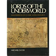 Lords of the Underworld: Masterpieces of Classic Mayan Ceramics (Publications of the Art Museum, Princeton University)