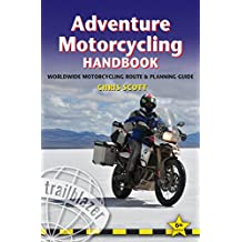 Adventure Motorcycling Handbook: A Route and Planning Guide (Trailblazer Guides)