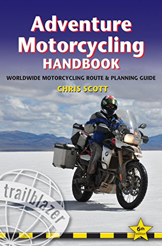 Adventure Motorcycling Handbook: Practical Route and Planning Guide for Worldwide Motorcycling (Trailblazer Guides)