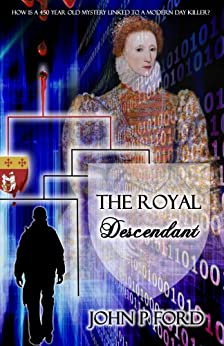 The Royal Descendant by [Ford, John P]