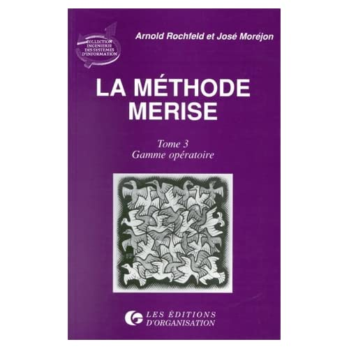 La Méthode Merise, tome 3 : Gamme opératoire