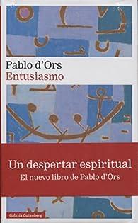 Entusiasmo par Pablo d'Ors